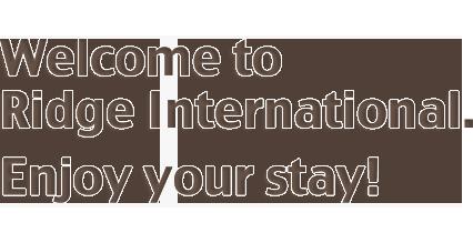 Hello!Nice to meet you!!Welcome to Ridge International.